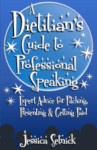 A Dietitian's Guide to Professional Speaking: Expert Advice for Pitching, Presenting & Getting Paid!