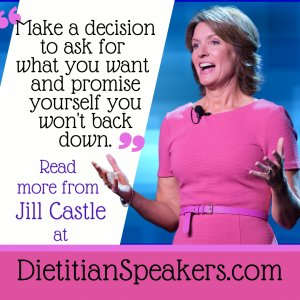 Make a decision to ask for what you want and promise yourself you won't back down.