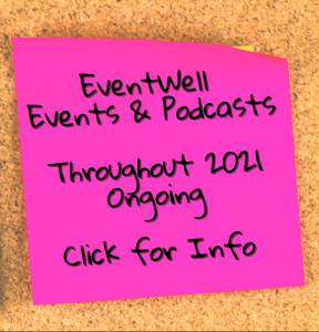 Eventwell Events and podcasts throughout 2021 ongoing click for info