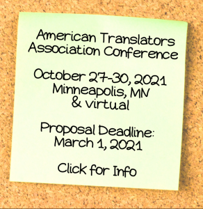 American Translators Association Conference October 27 to 30 2021 Minneapolis Minnesota and virtual Proposal deadline March 1 2021 Click for info