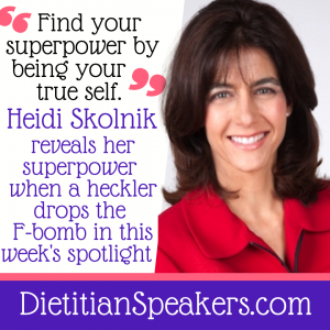 """Dietitian Speaker Heidi Skolnik is ready to present in a red suit jacket. She says, """"Find your superpower by being your true self."""" and demonstrates her own superpower when a heckler drops the F-bomb this week at DietitianSpeakers.com."""